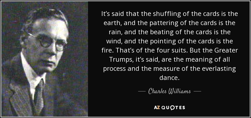 Charles Williams Quote Its Said That The Shuffling Of The Cards Is