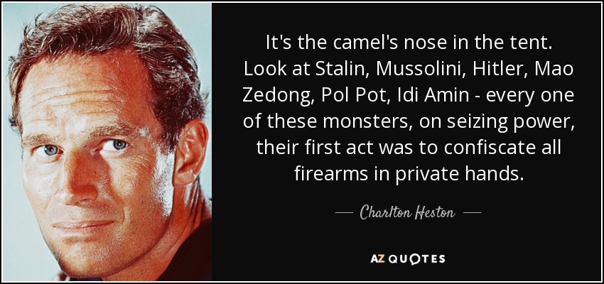 Pol Pot Quotes Alluring Charlton Heston Quote It's The Camel's Nose In The Tentlook At