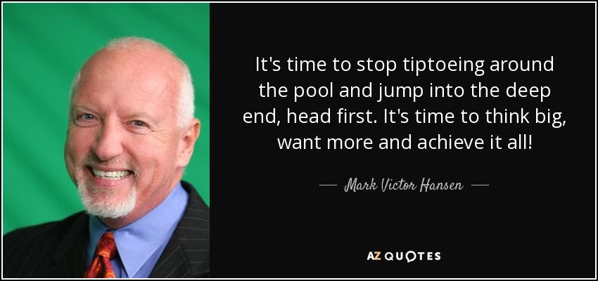 Mark Victor Hansen Quote Its Time To Stop Tiptoeing Around The