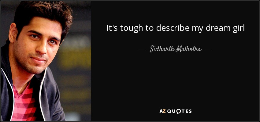 It's tough to describe my dream girl - Sidharth Malhotra