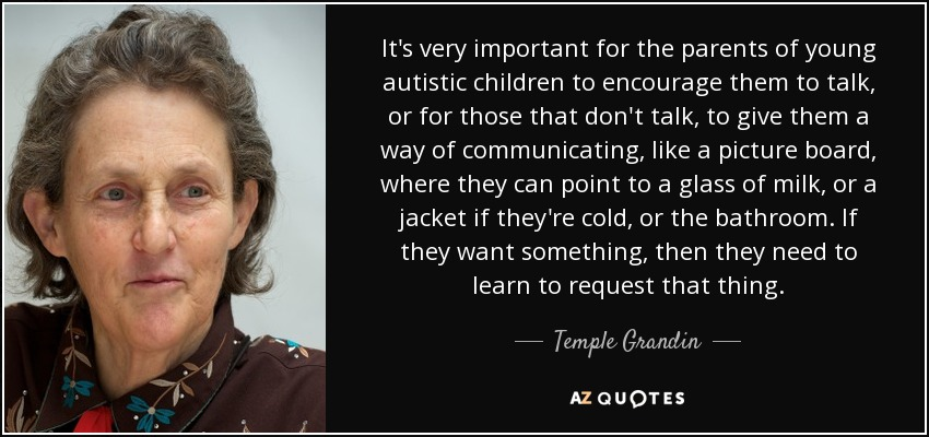 Temple Grandin quote: It's very important for the parents ...