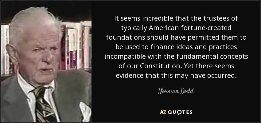 Norman Dodd quote It seems incredible that the trustees