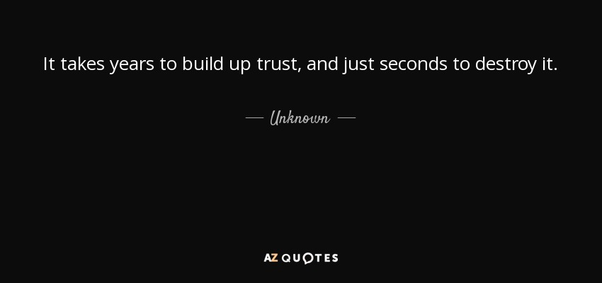 Quote It Takes Years To Build Up Trust And Just Seconds