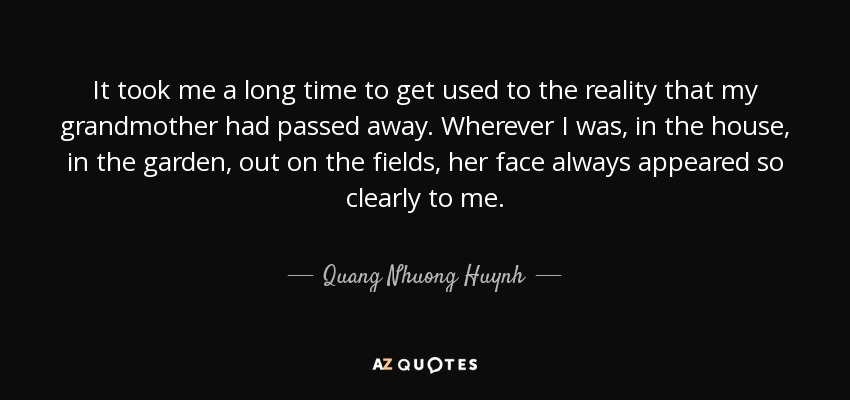 Quang Nhuong Huynh quote: It took me a long time to get used ...