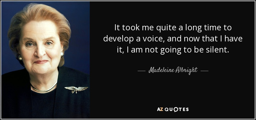 madeleine albright quote it took me quite a long time to