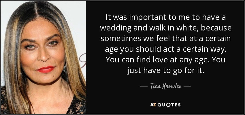 quotes by tina knowles a z quotes