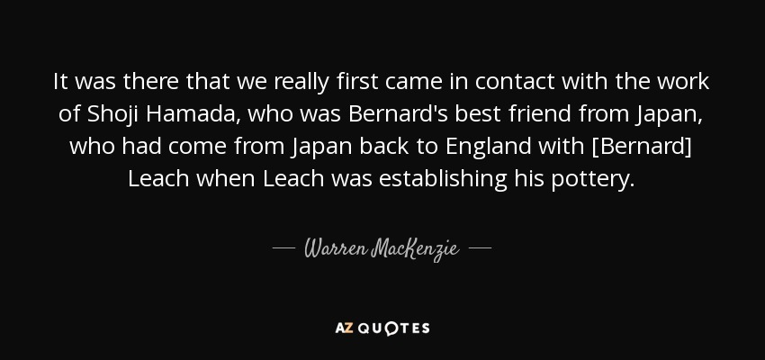 warren mackenzie quote it was there that we really first came in