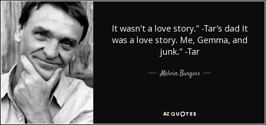It wasn't a love story.