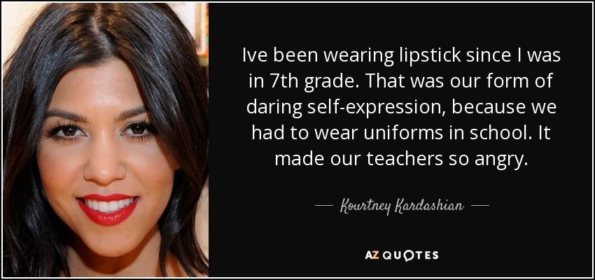 Kourtney Kardashian Quote Ive Been Wearing Lipstick Since I Was In