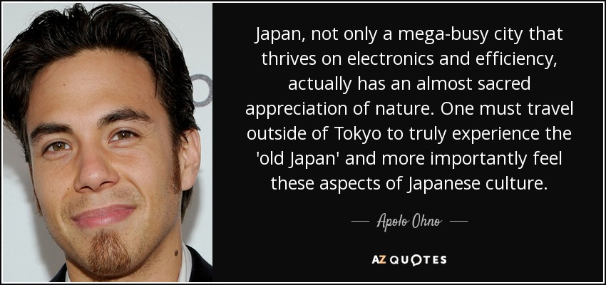Apolo Ohno Quote Japan Not Only A Mega Busy City That Thrives On