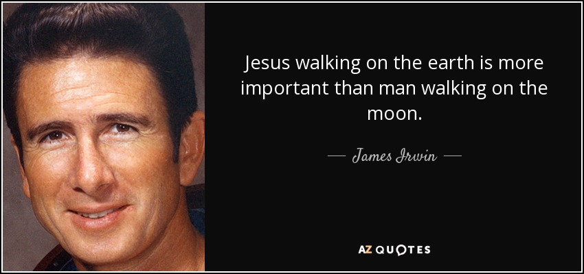 QUOTES BY JAMES IRWIN | A-Z Quotes