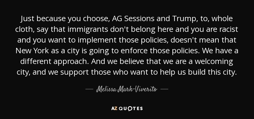 Ag Quote Unique Melissa MarkViverito quote Just because you choose AG Sessions