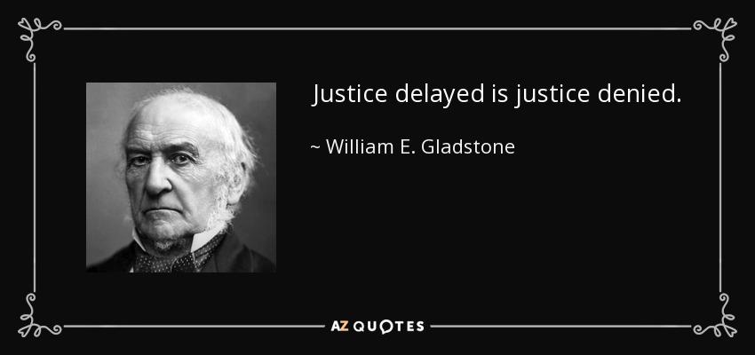 Justice delayed is justice denied school essay