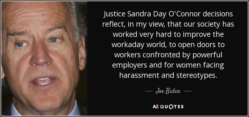 Sandra Day O Connor Quotes Glamorous Joe Biden Quote Justice Sandra Day O'connor Decisions Reflect In