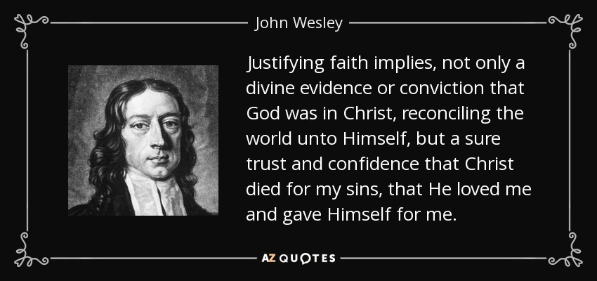 http://www.azquotes.com/picture-quotes/quote-justifying-faith-implies-not-only-a-divine-evidence-or-conviction-that-god-was-in-christ-john-wesley-130-98-38.jpg