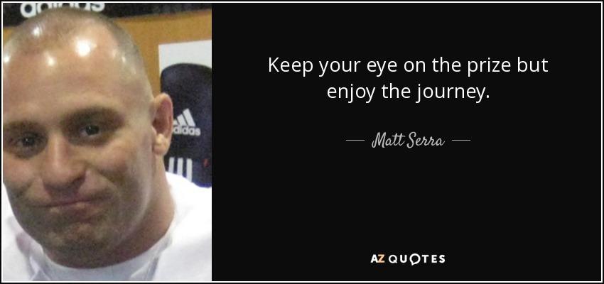 Matt serra quotes
