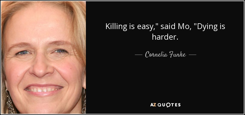 Killing is easy,