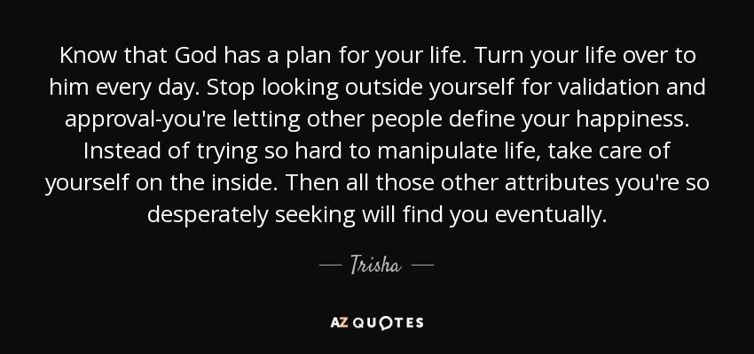 Trisha Quote Know That God Has A Plan For Your Life Turn