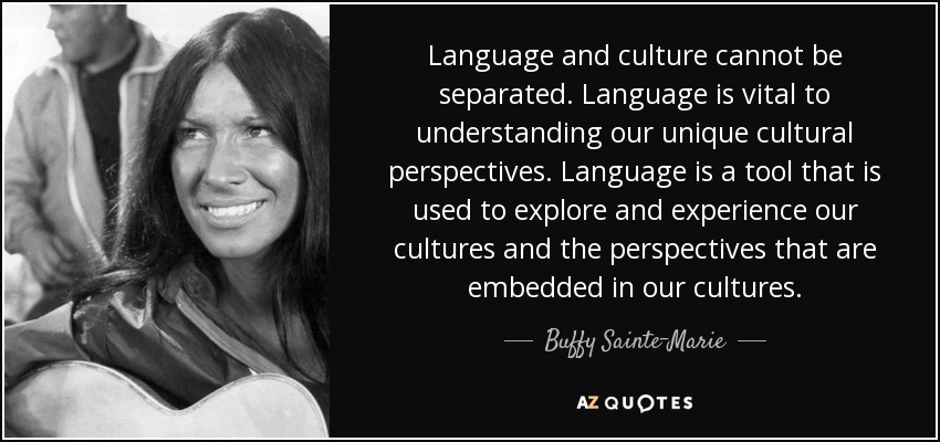buffy sainte marie quote language and culture cannot be separated