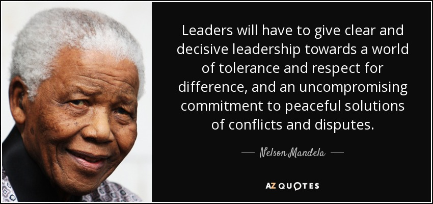 Nelson Mandela Quote Leaders Will Have To Give Clear And Decisive