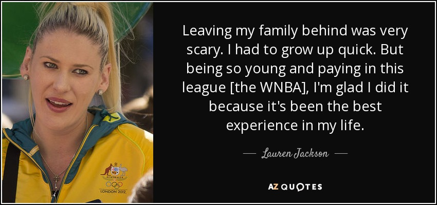 lauren jackson quote leaving my family behind was very scary i