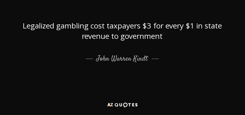 Legalized gambling cost taxpayers $3 for every $1 in state revenue to government - John Warren Kindt