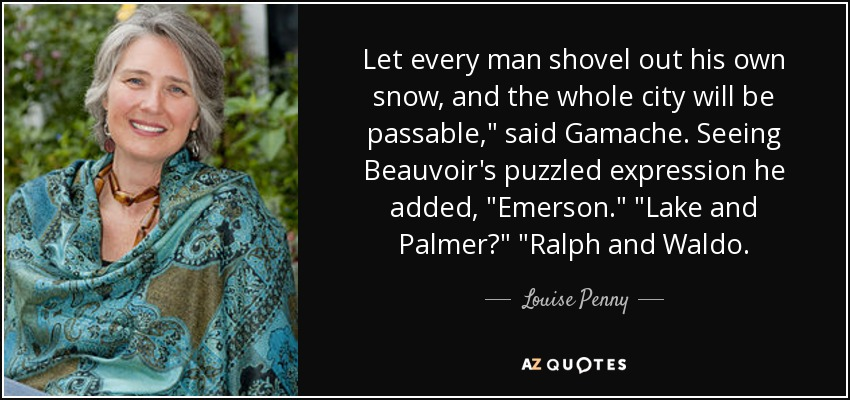 Let every man shovel out his own snow, and the whole city will be passable,