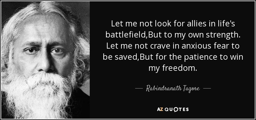 Rabindranath Tagore Quote Let Me Not Look For Allies In Lifes