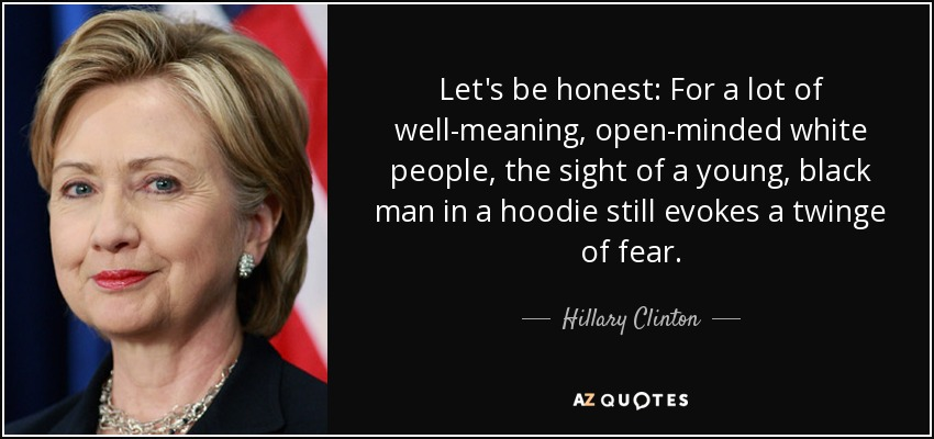Hillary Clinton quote: Let's be honest: For a lot of well-meaning