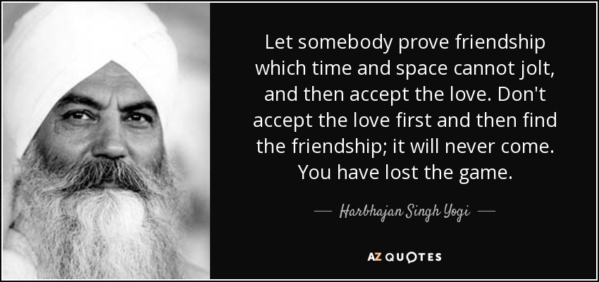 harbhajan singh yogi quote let somebody prove friendship which