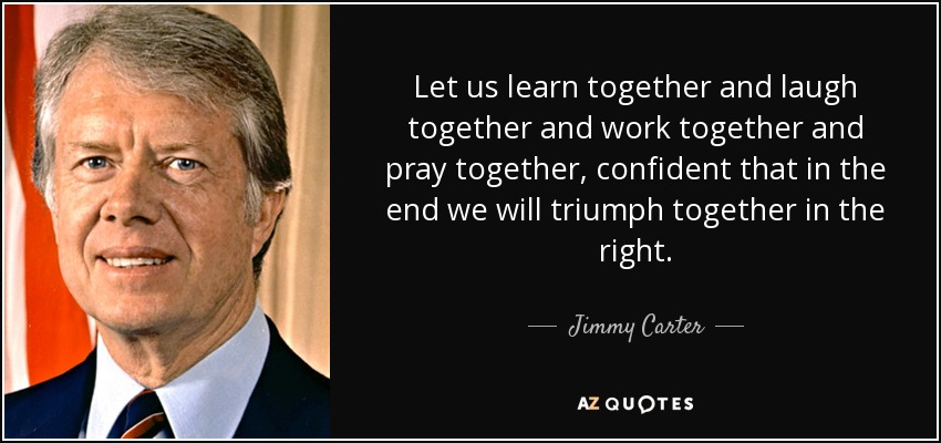 Father And Son Working Together Quotes: Jimmy Carter Quote: Let Us Learn Together And Laugh