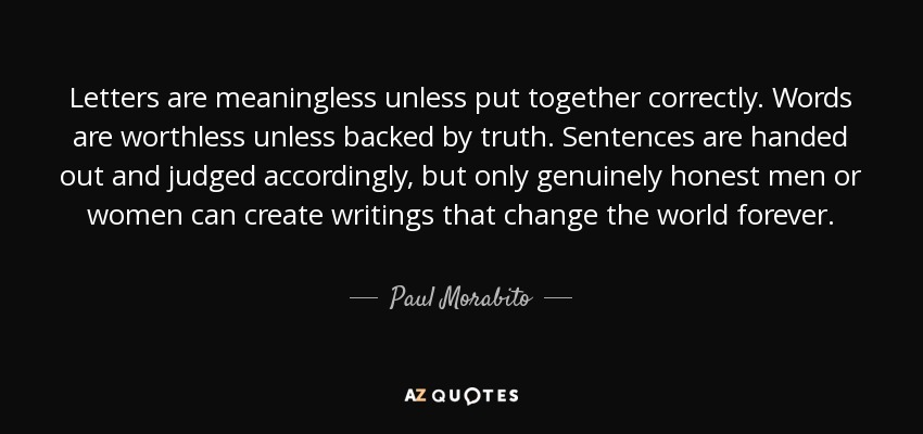 Paul Morabito quote Letters are meaningless unless put to her
