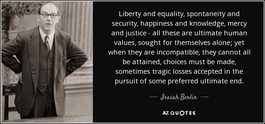 Knowledge Equality >> Isaiah Berlin Quote Liberty And Equality Spontaneity And Security