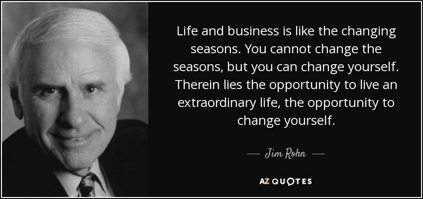 Seasons Of Life Quotes Awesome Jim Rohn Quote Life And Business Is Like The Changing Seasons