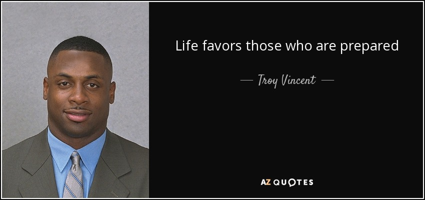 Life favors those who are prepared - Troy Vincent