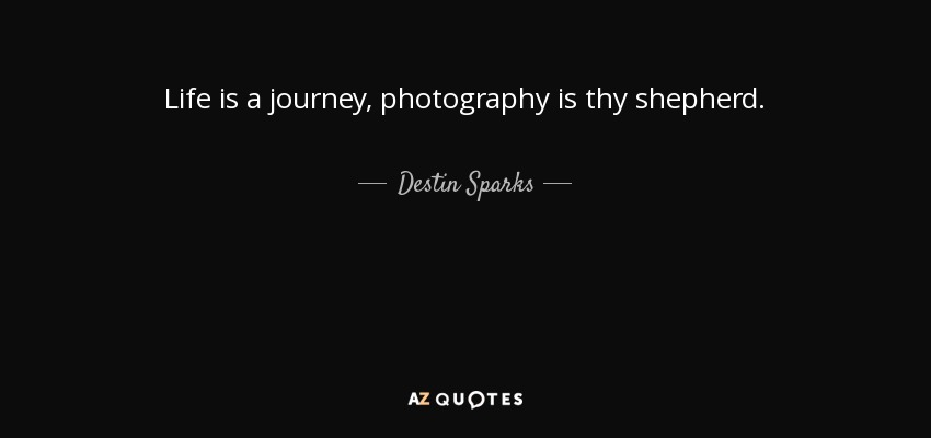 QUOTES BY DESTIN SPARKS | A-Z Quotes