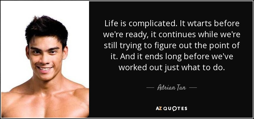 Top 20 Life Is Complicated Quotes A Z Quotes