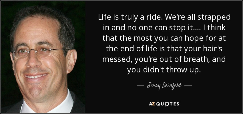 Jerry Seinfeld Quotes That Are Also Brilliant Words Of Wisdom About Enchanting Fantastic Quotes About Life