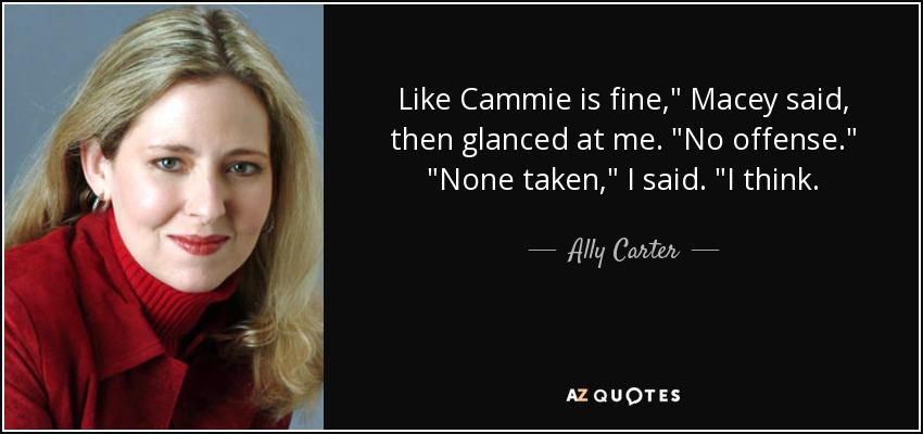 Like Cammie is fine,