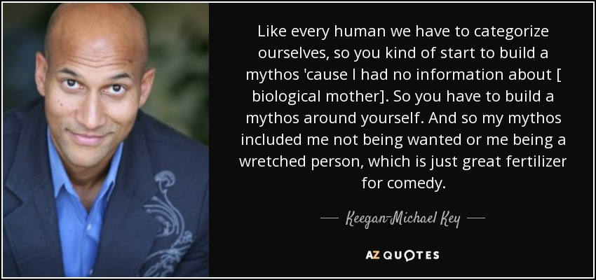 Keegan Michael Key Quote Like Every Human We Have To Categorize