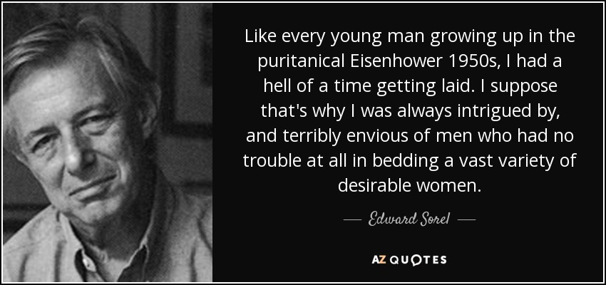 Edward Sorel Quote Like Every Young Man Growing Up In The