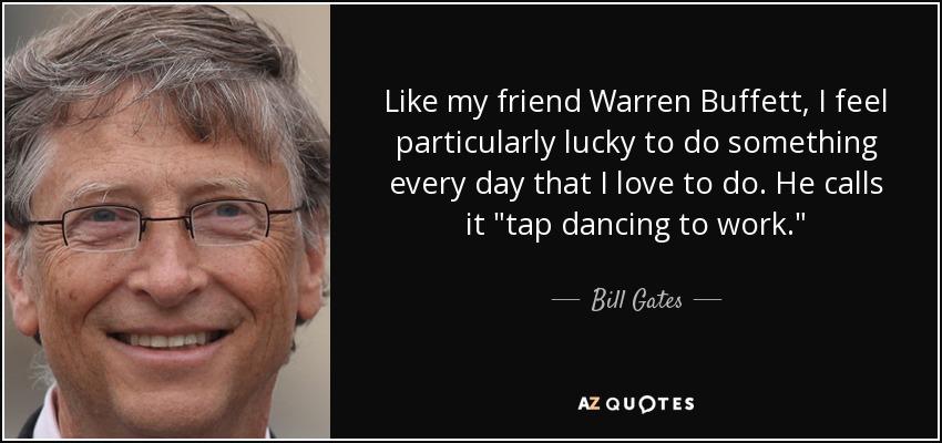 Bill Gates quote: Like my friend - 70.7KB
