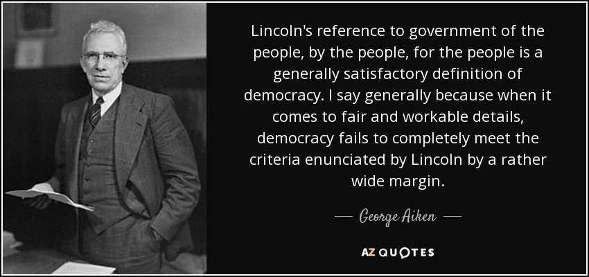 George Aiken Quote Lincolns Reference To Government Of The People