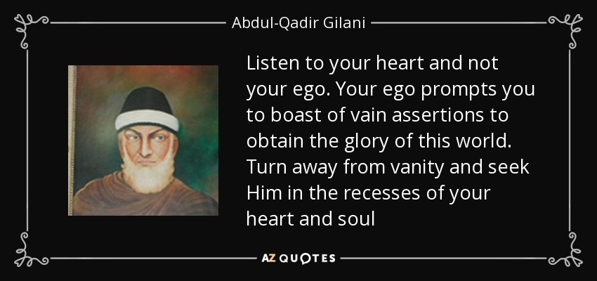 Listen To Your Heart And Not Ego Prompts You Boast Of Vain Assertions Obtain The Glory This World Turn Away From Vanity Seek