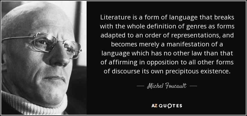 Michel Foucault quote: Literature is a form of language that