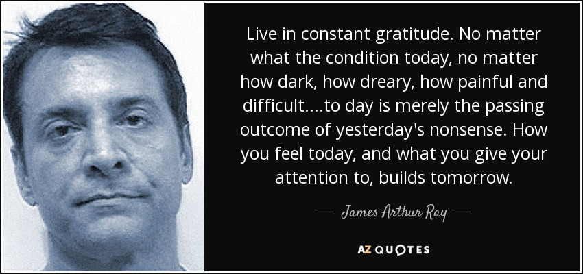 Top 25 Quotes By James Arthur Ray A Z Quotes