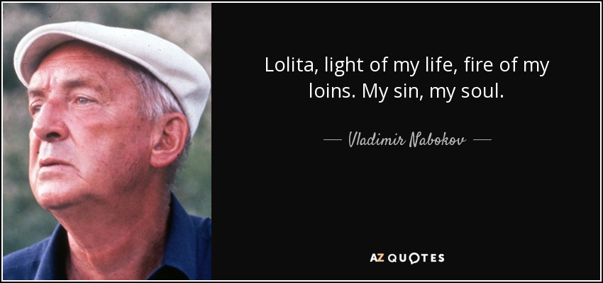 Vladimir Nabokov Quote Lolita Light Of My Life Fire Of My Loins