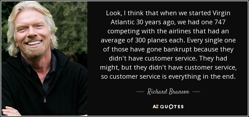 Richard Branson quote: Look, I think that when we started
