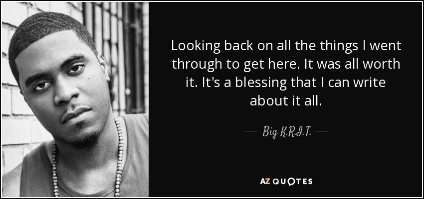 Big Krit Quote Looking Back On All The Things I Went Through To