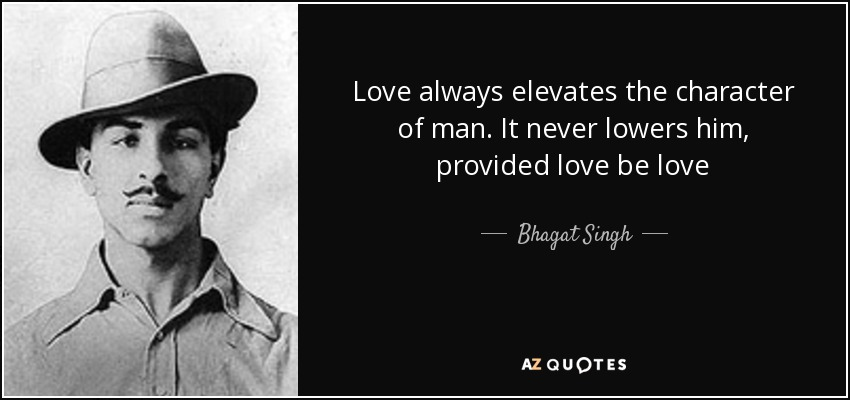 Bhagat Singh Quote: Love Always Elevates The Character Of